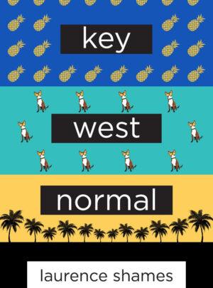 Key West Normal - Laurence Shames